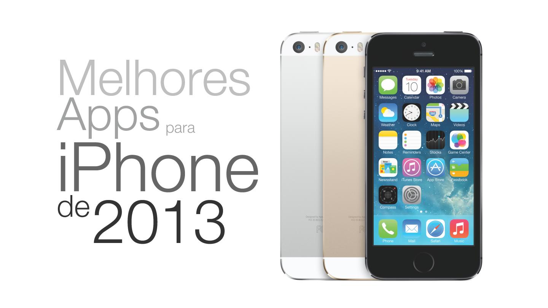 Os melhores apps para iPhone lançados em 2013