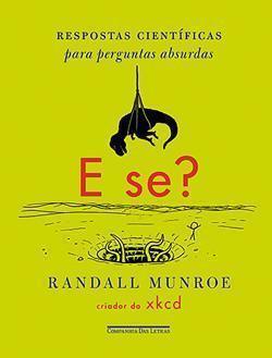 Capa da edição brasileira de E Se?, de Randall Munroe.