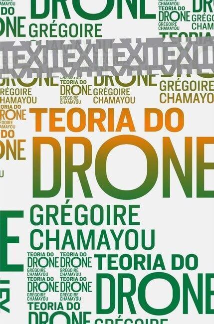 Teoria do Drone, de Grégoire Chamayou.