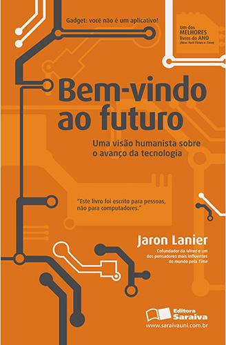 Capa do livro Bem-vindo ao Futuro, de Jaron Lanier.