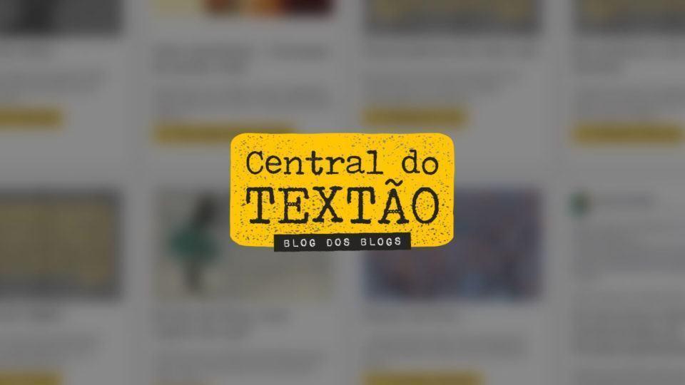 A Central do Textão ajuda a manter vivos os blogs pessoais
