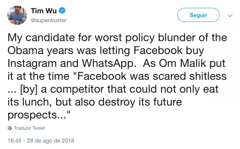 Tweet do Tim Wu comentando a falha que foi deixar o Facebook comprar Instagram e WhatsApp.
