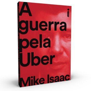 """Foto do livro """"A guerra pela Uber"""", de Mike Isaac."""