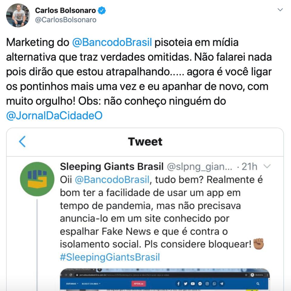 """Tuíte de Carlos Bolsonaro: """"Marketing do @BancodoBrasil pisoteia em mídia alternativa que traz verdades omitidas. Não falarei nada pois dirão que estou atrapalhando..... agora é você ligar os pontinhos mais uma vez e eu apanhar de novo, com muito orgulho! Obs: não conheço ninguém do @JornalDaCidadeO"""""""