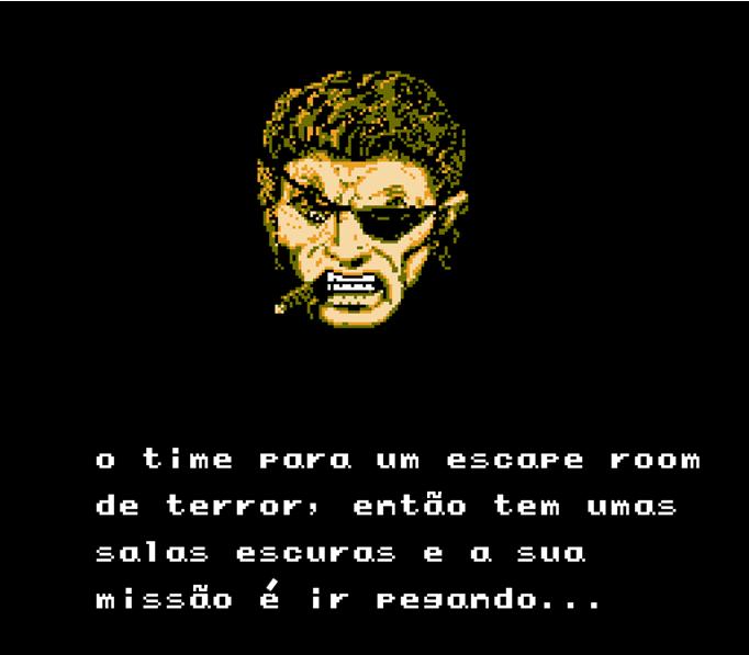 Victor: — o time para um escape room de terror, então tem umas salas escuras e a sua missão é ir pegando…