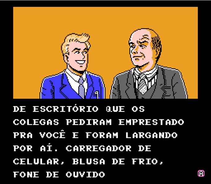 Luiz: — de escritório que os colegas pediram emprestado pra você e foram largando por aí. Carregador de celular, blusa de frio, fone de ouvido