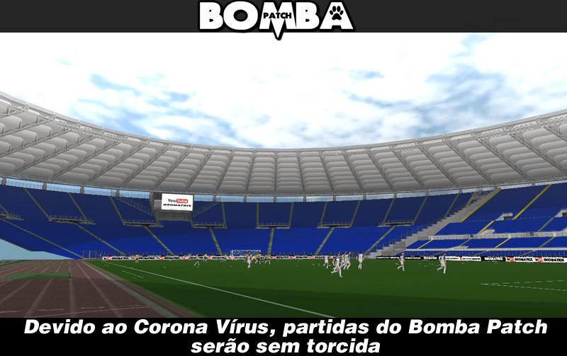 Quadro de um estádio vazio no Bomba Patch, com a legenda: Devido ao Corona Vírus, partidas do Bomba Patch serão sem torcida.