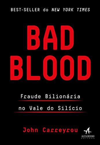 "Capa do livro ""Bad blood: Fraude bilionária no Vale do Silício""."