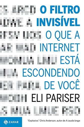 """Capa do livro """"O filtro invisível: O que a internet está escondendo de você""""."""