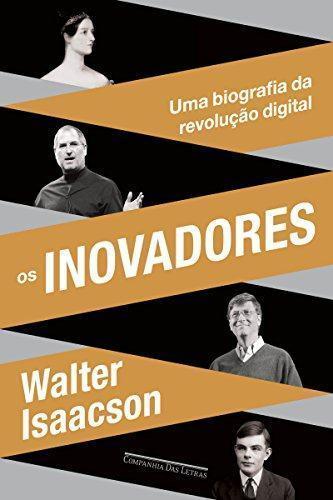 """Capa do livro """"Os inovadores: Uma biografia da revolução digital""""."""