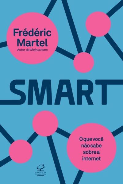 """Capa do livro """"Smart: O que você não sabe sobre a internet""""."""