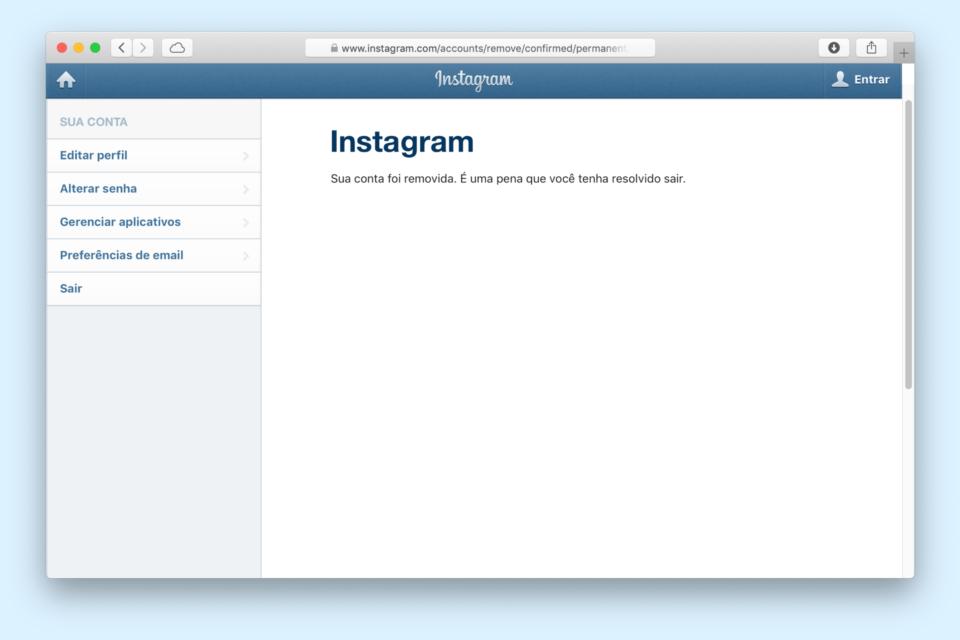 """Print de uma janela do Safari, no site do Instagram, exigindo a mensagem pós-exclusão da conta: """"Sua conta foi removida. É uma pena que você tenha resolvido sair."""""""