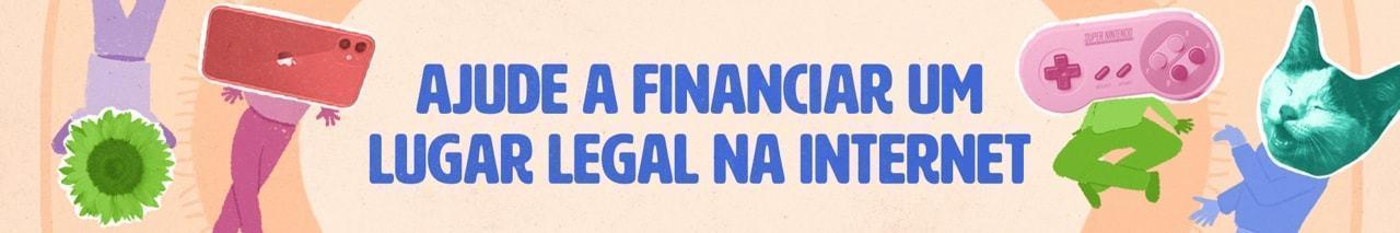 Banner com ilustração de bonecos coloridos com cabeças de objetos, e a frase 'Ajude a financiar um lugar legal na internet'.